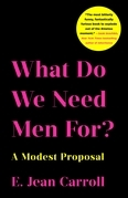 What Do We Need Men For?