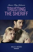 Trusting The Sheriff (Mills & Boon Heroes)