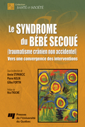 Le syndrome du bébé secoué (traumatisme crânien non accidentel)