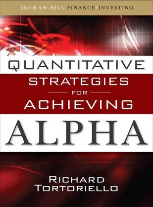 Quantitative Strategies for Achieving Alpha: The Standard and Poor's Approach to Testing Your Investment Choices