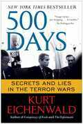 Kurt Eichenwald - 500 Days: Secrets and Lies in the Terror Wars