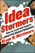 Idea Stormers: How to Lead and Inspire Creative Breakthroughs