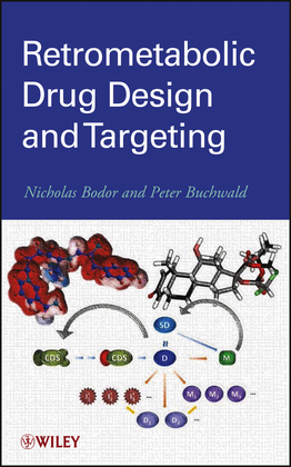 Retrometabolic Drug Design and Targeting