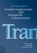 Vernderungskonzepte und Strategische Transformation: Trends, Krisen, Innovationen als Chancen nutzen