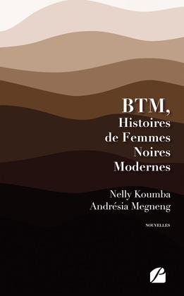 BTM, Histoires de Femmes Noires Modernes