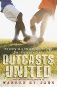 Outcasts United: The Story of a Refugee Soccer Team That Changed a Town