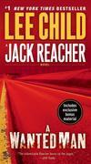 A Wanted Man (with bonus short story Not a Drill): A Jack Reacher Novel