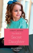 The Seal's Secret Daughter (Mills & Boon True Love)