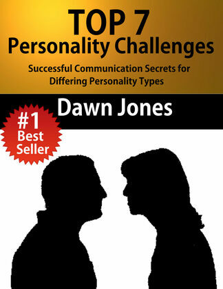 Top 7 Personality Challenges: Successful Communication Secrets for Differing Personality Types