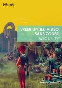 Créer un jeu vidéo sans coder avec Unity