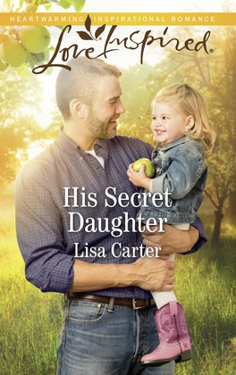 His Secret Daughter (Mills & Boon Love Inspired)
