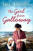 The Girl from Galloway: A stunning historical novel of love, family and overcoming the odds