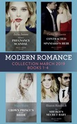 Modern Romance March 2019 Books 1-4: The Sheikh's Secret Baby (Secret Heirs of Billionaires) / Heiress's Pregnancy Scandal / Contracted for the Spaniard's Heir / Crown Prince's Bought Bride