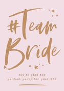 #Team Bride: How to plan the perfect party for your BFF
