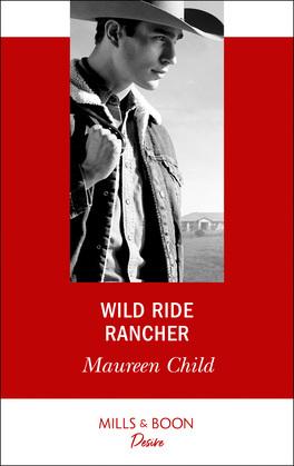 Wild Ride Rancher (Mills & Boon Desire) (Texas Cattleman's Club: Houston, Book 2)