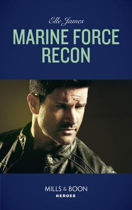 Marine Force Recon (Mills & Boon Heroes) (Declan's Defenders, Book 1)