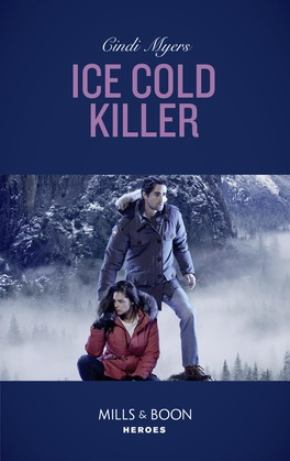 Ice Cold Killer (Mills & Boon Heroes) (Eagle Mountain Murder Mystery: Winter Storm W, Book 1)