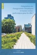 Hors-série 12 | 2012 - Adaptation aux changements climatiques et trames vertes : quels enjeux pour la ville? - VertigO