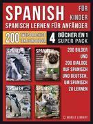 Spanisch Für Kinder - Spanisch Lernen Für Anfänger (4 Bücher in 1 Super Pack)