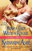 How a Lady Weds a Rogue