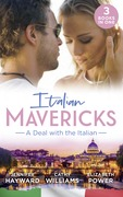 Italian Mavericks: A Deal With The Italian: The Italian's Deal for I Do / A Pawn in the Playboy's Game / A Clash with Cannavaro (Mills & Boon M&B)