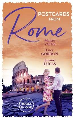 Postcards From Rome: The Italian's Pregnant Virgin / A Proposal from the Italian Count / A Ring for Vincenzo's Heir (Mills & Boon M&B)