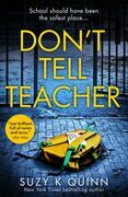 Don't Tell Teacher: A gripping psychological thriller with a shocking twist, from the New York Times bestselling author