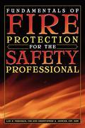Fundamentals of Fire Protection for the Safety Professional