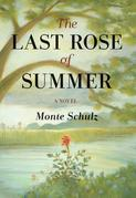 The Last Rose of Summer: A Novel