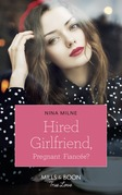 Hired Girlfriend, Pregnant Fiancée? (Mills & Boon True Love)