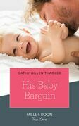 His Baby Bargain (Mills & Boon True Love) (Texas Legends: The McCabes, Book 4)