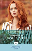 A Surgeon For The Single Mum (Mills & Boon Medical)