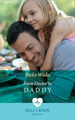 From Doctor To Daddy (Mills & Boon Medical)