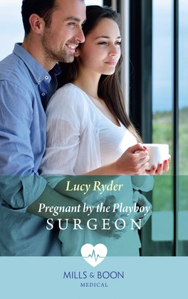 Pregnant By The Playboy Surgeon (Mills & Boon Medical)