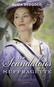 The Scandalous Suffragette (Mills & Boon Historical)