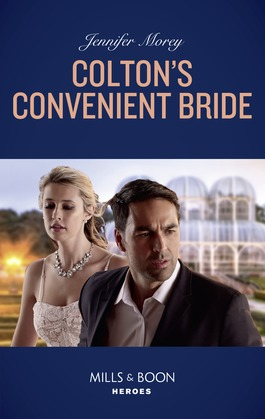 Colton's Convenient Bride (Mills & Boon Heroes) (The Coltons of Roaring Springs, Book 3)