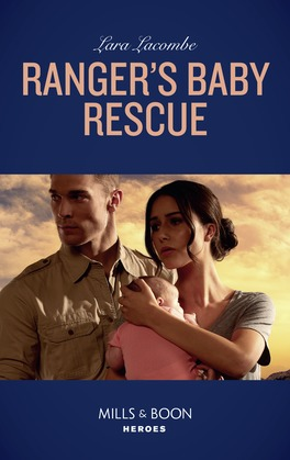 Ranger's Baby Rescue (Mills & Boon Heroes) (Rangers of Big Bend, Book 2)