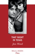 That Night In Texas (Mills & Boon Desire) (Texas Cattleman's Club: Houston, Book 3)