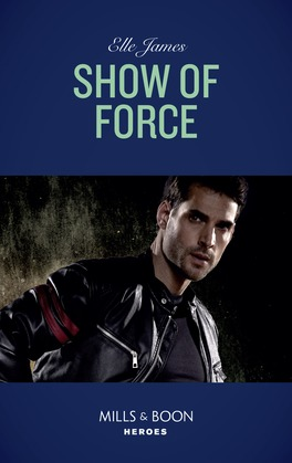 Show Of Force (Mills & Boon Heroes) (Declan's Defenders, Book 2)