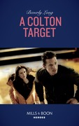 A Colton Target (Mills & Boon Heroes) (The Coltons of Roaring Springs, Book 5)