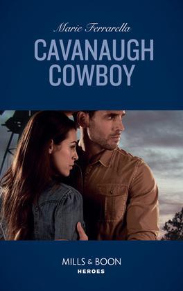 Cavanaugh Cowboy (Mills & Boon Heroes) (Cavanaugh Justice, Book 38)