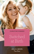 Switched At Birth (Mills & Boon True Love) (The Bravos of Valentine Bay, Book 5)