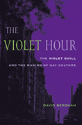 The Violet Hour: The Violet Quill and the Making of Gay Culture