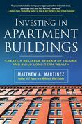 Investing in Apartment Buildings: Create a Reliable Stream of Income and Build Long-Term Wealth