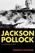 Jackson Pollock: A Biography
