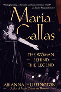 Maria Callas: The Woman behind the Legend
