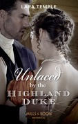 Unlaced By The Highland Duke (Mills & Boon Historical) (The Lochmore Legacy, Book 2)