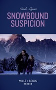 Snowbound Suspicion (Mills & Boon Heroes) (Eagle Mountain Murder Mystery: Winter Storm W, Book 2)