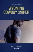 Wyoming Cowboy Sniper (Mills & Boon Heroes) (Carsons & Delaneys: Battle Tested, Book 2)