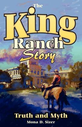 King Ranch Story: Truth and Myth